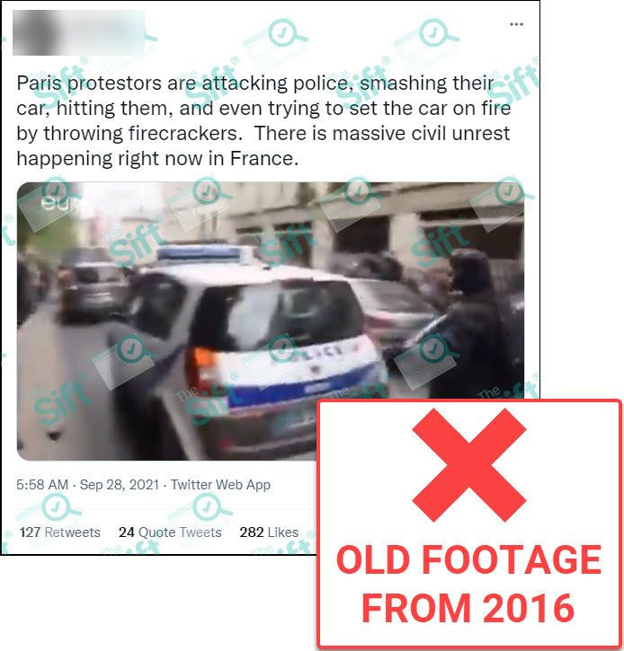 """A tweet that includes a video showing people hitting and setting fire to a police car in France. The text in the post says, """"Paris protestors are attacking police, smashing their car, hitting them, and even trying to set the car on fire by throwing firecrackers. There is massive civil unrest happening right now in France."""" The News Literacy Project added a label that says """"OLD FOOTAGE FROM 2016."""""""
